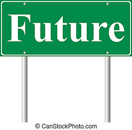 Future, concept green road sign