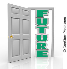 Future Door Opens to New Opportunity Hope and Good Things -...