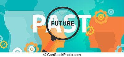future past now concept of thinking planing tomorrow analysis mindset thoughts