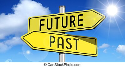 Future, past - yellow road-sign