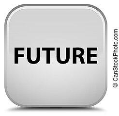 Future special white square button
