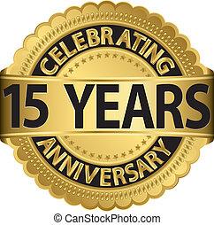 gå, fira, 15, årsdag, år