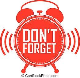 gør ikke, glem, rød, alarm ur, vektor, illustration