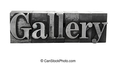 gallery in old metal letters - the word gallery in old lead...