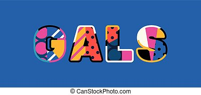 Gals Concept Word Art Illustration - The word GALS concept...