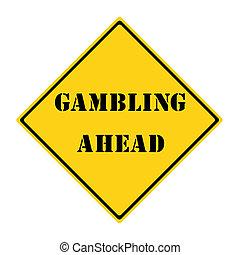Gambling Ahead Sign