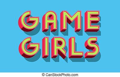 Game girls. Typographic card design. Vector Illustration.