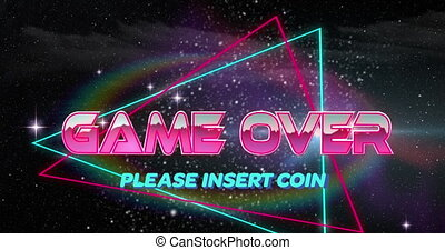 Animation of video screen with Game Over Please Insert Coin text written in metallic letters and neon triangles on black background. Vintage video game entertainment concept digitally generated image.