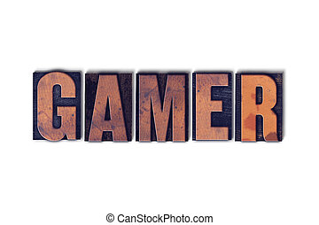 Gamer Concept Isolated Letterpress Word