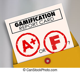 Gamification Report Card with A+ or Plus vs F to ask if results of gamifying your marketing or educational efforts are a success or failure