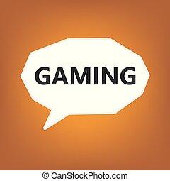 gaming written on speech bubble