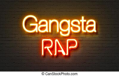 Gangsta rap neon sign on brick wall background. - Gangsta...
