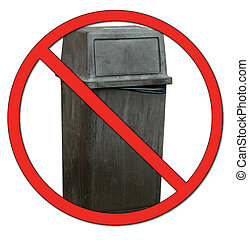 garbage bin with no or don't symbol - no dumping