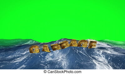 garbage text floating in the water against green screen