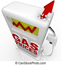 Gas Prices - Arrow Rising at Gasoline Pump - A red arrow...