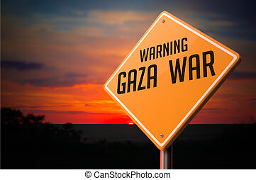 Gaza War on Warning Road Sign.