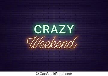 gek, kop, tekst, neon, weekend., samenstelling