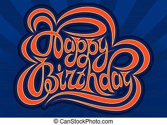 gelukkige verjaardag, hand, lettering, -, met de hand gemaakt, kalligrafie