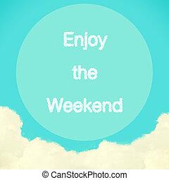 genieten, de, weekend, boodschap, gecreëerde, van, wolken,...