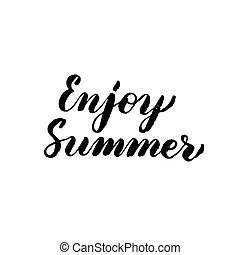 genieten, zomer, met de hand geschreven, lettering