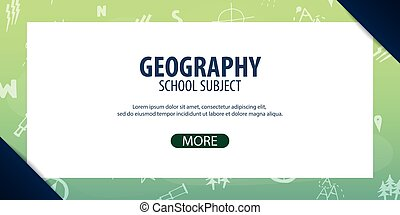 Geography subject. Back to School background. Education banner.