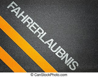German Fahrerlaubnis Text Writing Road Asphalt