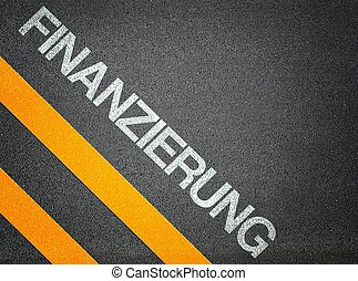 German Finanzierung funding Text Writing Road Asphalt