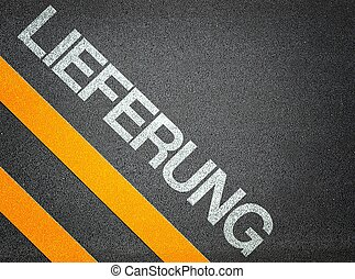 German Lieferung shipment Text Writing Road Asphalt