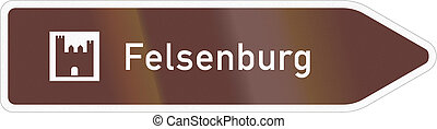 German road sign about a place of interest - Felsenburg -...