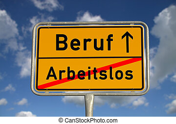 German road sign unemployed and profession