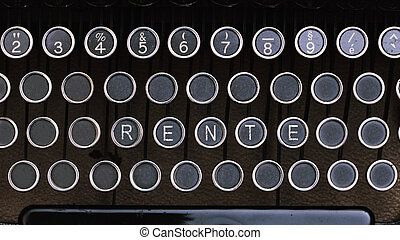 German Word Rente on vintage type writer letter keys - Word ...