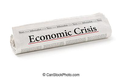 gerollte zeitung, mit, der, schlagzeile, wirtschaftlich, krise