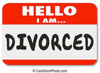 gescheiden, gescheiden, nametag, beëindigde, huwelijk, hallo