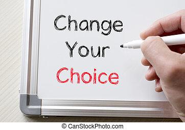 geschreven, whiteboard, jouw, veranderen, keuze