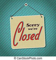gesloten, ouderwetse , meldingsbord, we're, woorden, sorry