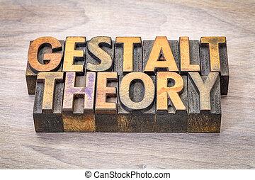 gestalt theory word abstract in vintage letterpress woodtype printing blocks