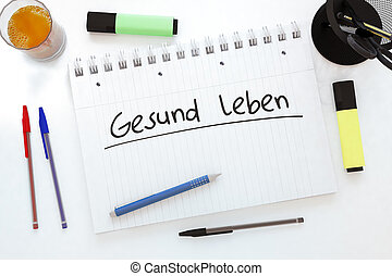 Gesund leben - german word for healthy living - handwritten...