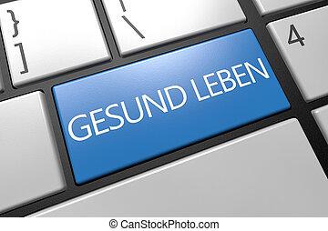 Gesund leben - german word for healthy living - keyboard 3d...
