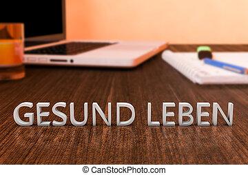 Gesund leben - german word for healthy living - letters on...