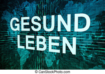 Gesund leben - german word for healthy living text concept...