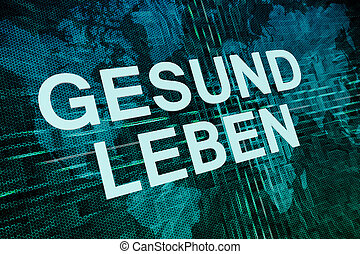 Gesund leben - german word for healthy living text concept...