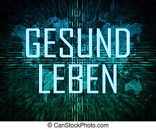 Gesund leben - german word for living well text concept on...