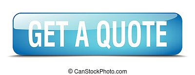 get a quote blue square 3d realistic isolated web button