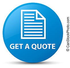 Get a quote (page icon) cyan blue round button