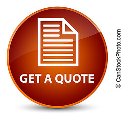 Get a quote (page icon) elegant brown round button