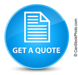 Get a quote (page icon) elegant cyan blue round button