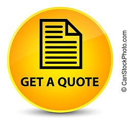 Get a quote (page icon) elegant yellow round button