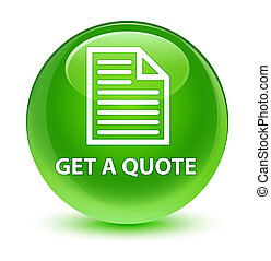 Get a quote (page icon) glassy green round button