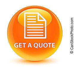 Get a quote (page icon) glassy orange round button