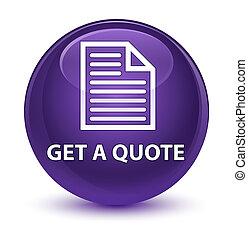 Get a quote (page icon) glassy purple round button